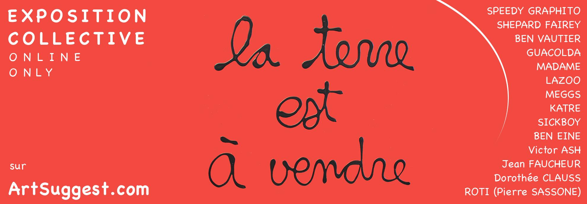 Exposition collective | LA TERRE EST A VENDRE