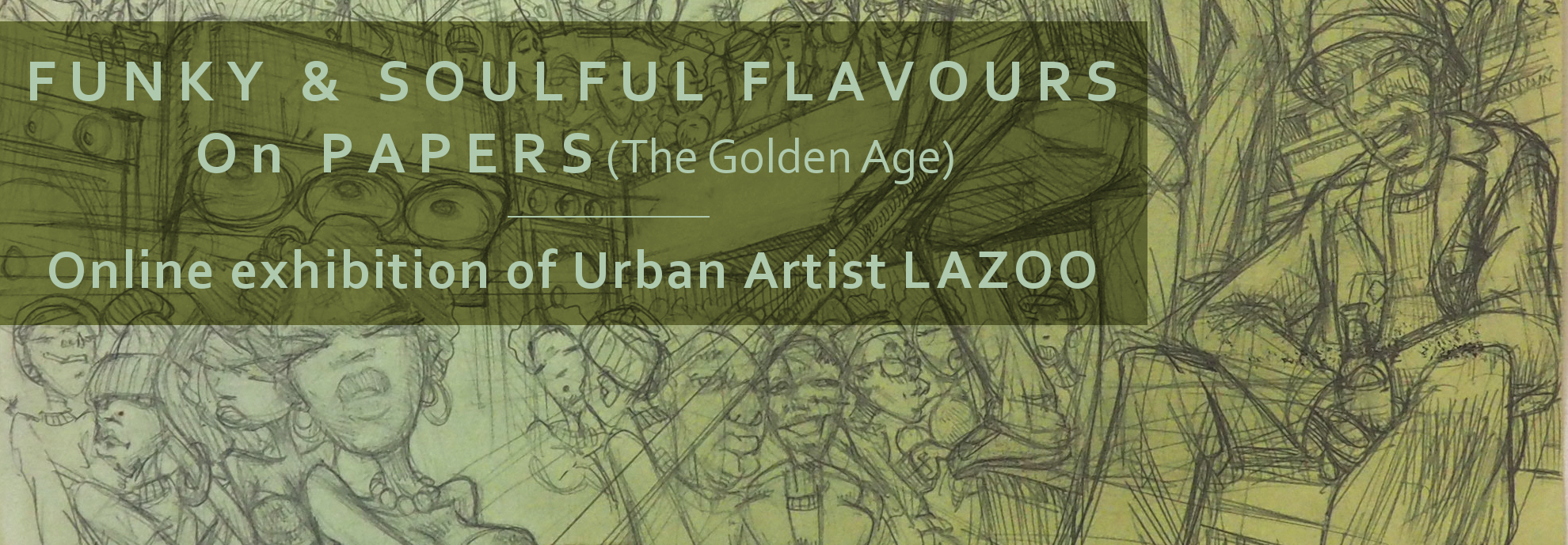 Exposition LAZOO   FUNKY & SOULFUL FLAVOURS on PAPERS