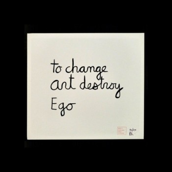 BEN - To change art destroy Ego (1974)