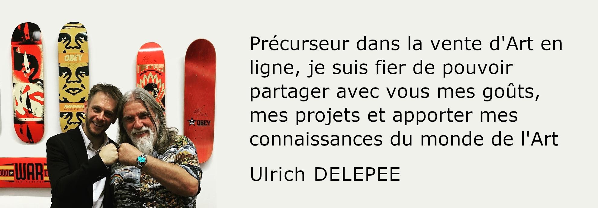Précurseur dans le domaine de la vente d'ARt en ligne, Ulrich DELEPEE est expert en Art contemporain et Art Urbain